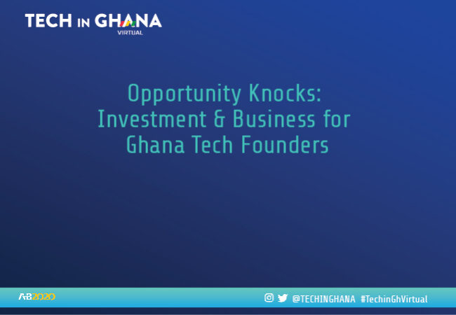 VIDEO: Opportunity Knocks: Investment & Business for Ghana Tech Founders